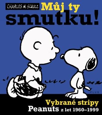 Snoopy (3) Můj ty smutku!