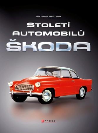 Století automobilů Škoda - Od roku 1905 do současnosti