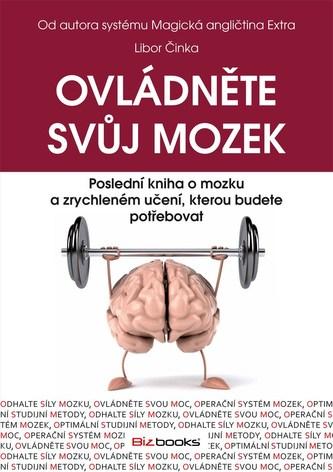 Ovládněte svůj mozek - Libor Činka