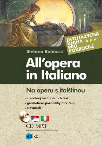 Na operu s italštinou. All'opera in Italiano