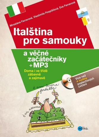 Italština pro samouky a věčné začátečníky + mp3 - Miroslava Ferrarová