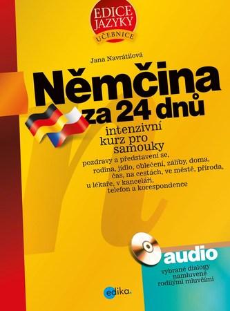 Němčina za 24 dnů. Intenzivní kurz pro samouky - Jana Navrátilová