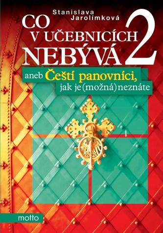 Co v učebnicích nebývá 2 aneb Čeští panovníci, jak je (možná) neznáte