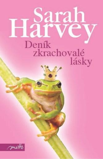 Deník zkrachovalé lásky - Sarah Harvey