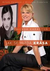 Milada Karasová – Jak se hledá krása
