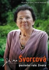 Jiřina Švorcová: Poslední role života