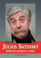 Július Satinský: Srdečný pozdrav z nebe