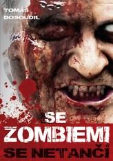 Se zombiemi se netančí