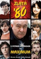 Zlatá 80. léta očima Petra Hanniga