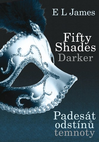 Fifty Shades Darker Padesát odstínů temnoty - E. L. James