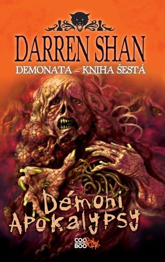 Demonata 6 - Démoni apokalypsy - Darren Shan
