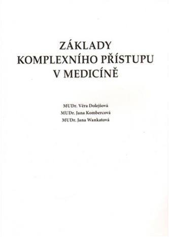Základy komplexního přístupu v medicíně - Věra Dolejšová