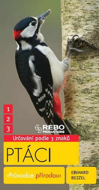 Ptáci - Průvodce přírodou - 3 znaky - Klíč ke spolehlivému určování