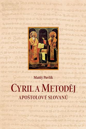Cyril a Metoděj - Apoštolové Slovanů