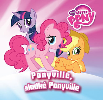 My Little Pony Ponyville, sladké Ponyville