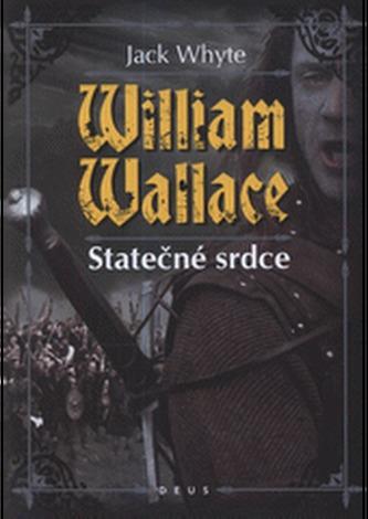 William Wallace Statečné srdce