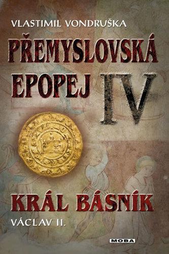 Přemyslovská epopej IV - Král básník Václav II. - Vlastimil Vondruška