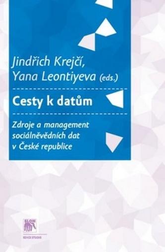 Cesty k datům. Zdroje a management sociálně vědních dat v České republice