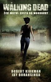 Walking Dead - Živí mrtví 2 - Cesta k Woodbury