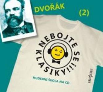 Nebojte se klasiky 2 - Antonín Dvořák - CD