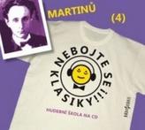 Nebojte se klasiky 4 - Bohuslav Martinů - CD