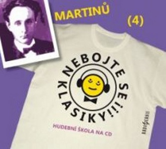 Nebojte se klasiky 4 - Bohuslav Martinů - CD - neuveden