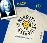 Nebojte se klasiky 5 - Johann Sebastian Bach - CD