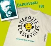 Nebojte se klasiky 8 - Petr Iljič Čajkovskij - CD
