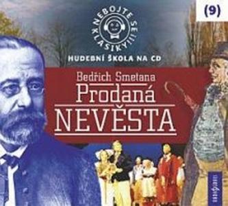 Nebojte se klasiky 9 - Bedřich Smetana: Prodaná nevěsta - CD - neuveden