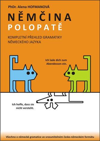 Němčina Polopatě - Kompletní přehled gramatiky NJ