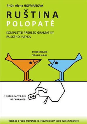 Ruština Polopatě - Kompletní přehled gramatiky RJ