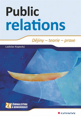 Public relations - Dějiny – teorie – praxe