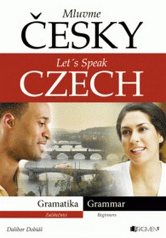 Mluvme česky – Let´s speak Czech – Gramatika