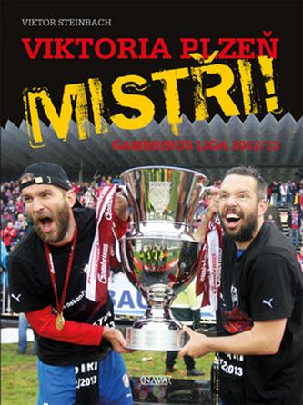 Viktoria Plzeň MISTŘI! - Gambrinus liga 2012/13 - Viktor Steinbach