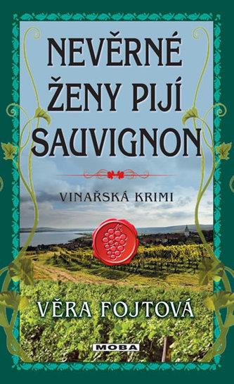 Nevěrné ženy pijí sauvignon - Vinařská krimi