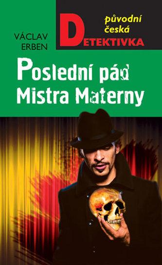 Poslední pád Mistra Materny - Václav Erben