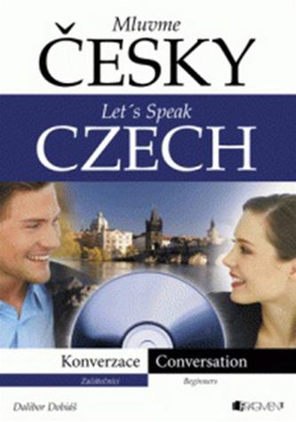 Mluvme česky – Let´s speak Czech – Konverzace + CD