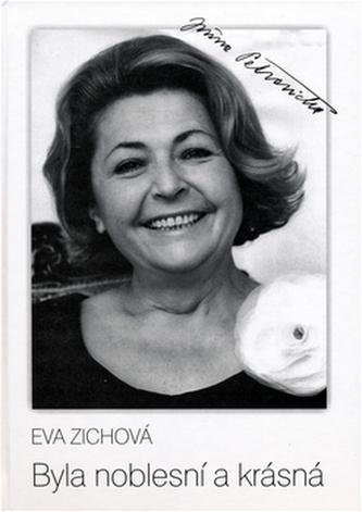 Byla noblesní a krásná - Eva Zichová