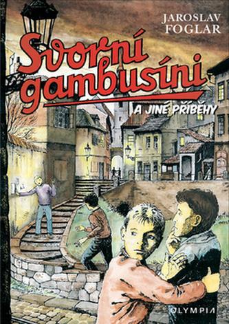 Svorní gambusíni a jiné příběhy - Jaroslav Foglar