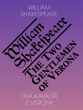 Dva kavalíři z Verony / The Two Gentlemen of Verona (ČJ, AJ)