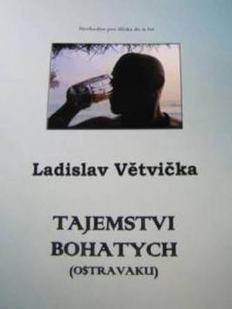 Tajemstvi bohatych (Ostravaku)