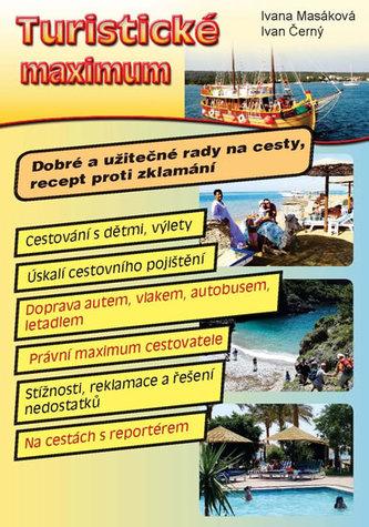 Turistické maximum - Dobré a užitečné rady na cesty, recept proti zklamání - Masáková Ivana, Černý Ivan,
