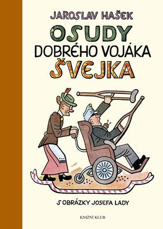 Osudy dobrého vojáka Švejka za světové války - Jaroslav Hašek