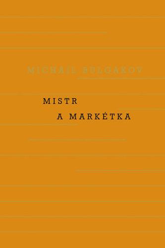 Mistr a Markétka - Bulgakov Michail Afanasjevič
