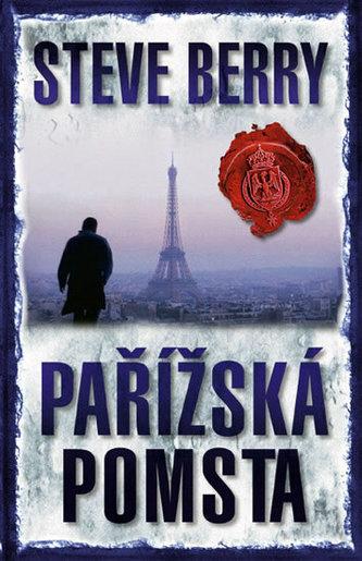 Pařížská pomsta - 2. vydání - Steve Berry