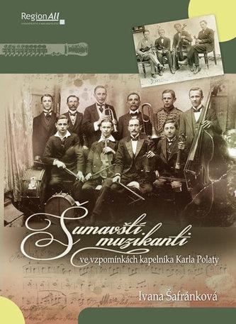 Šumavští muzikanti ve vzpomínkách Karla Polaty