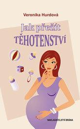 Jak přežít těhotenství - vtipná příručka pro těhotné ženy