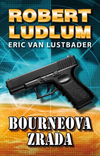 Bourneova zrada (Pátý díl série o Jasonu Bourneovi!) - 2. vydání - Robert Ludlum