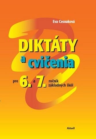 Diktáty a cvičenia pre 6 a 7. ročník základných škôl - Eva Cesnaková