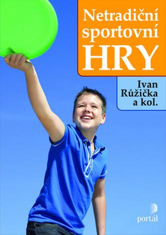 Netradiční sportovní hry - Ivan Růžička